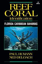 Reef Coral Identification 3rd Edition : Florida Caribbean Bahamas by Paul...