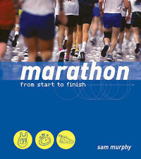 Marathon: From Start To Finish By Sam Murphy (Running Paperback Book)