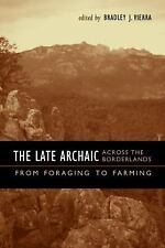 NEW - The Late Archaic across the Borderlands: From Foraging to Farming