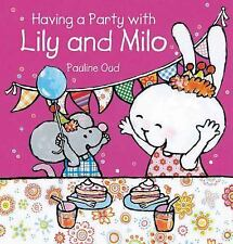 Clavis Toddler Skills: Having a Party with Lily and Milo by Pauline Oud...