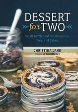 NEW - Dessert For Two: Small Batch Cookies, Brownies, Pies, and Cakes