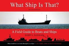What Ship Is That?, Second Edition: A Field Guide to Boats and Ships by Basnigh