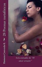 28 Poemas Metaforicos : Seleccionados de el Amor Errante by Homero Cerecedo...