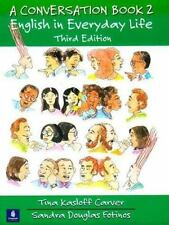 A Conversation Book - English in Everyday Life Bk. 2 by Sandras Douglas...