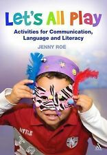 Let's All Play: Activities for Communication, Language and Literacy,Jenny Roe,Ne