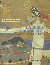 LA BIBLE SURREALISTE DE GISELE PRASSINOS - LES TENTURES BIBLIQUES - NEUF