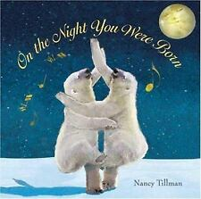 On the Night You Were Born by Nancy Tillman, Hardcover Free Shipping