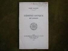 L'EDIFICE ANTIQUE DE LANGON A. Blanchet 1921 envoi Ille et Vilaine ARCHEOLOGIE