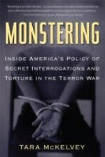 Monstering : Inside America's Policy of Secret Interrogations and Torture in...