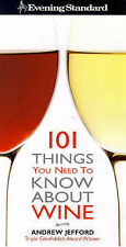 Evening Standard  101 Things You Need to Know about Wine by Andrew Jefford...