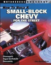 How to Build a Small Block Chevy for the Street (Motorbooks Workshop), Jim Richa
