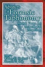 Advances in Forensic Taphonomy: Method, Theory, and Archaeological Perspectives,