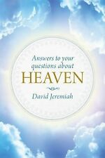 Answers to Your Questions about Heaven by David Jeremiah (2015, Hardcover)