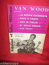 VAN WOOD La nuova fidanzata + Poco e tanto (Umiliani) + 3 1956 Spartiti