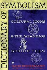 Dictionary of Symbolism: Cultural Icons and the Meanings Behind Them, Hans Biede
