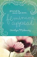 Feminine Appeal by Carolyn Mahaney (2012, Paperback, New Edition)