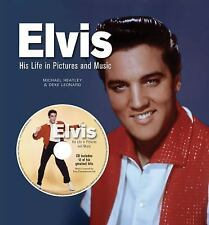 Elvis His Life in Words Pictures and Music, With CD that includes 12 of his gr..