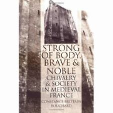Strong of Body, Brave and Noble : Chivalry and Society in Medieval France by...