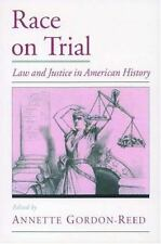 Race on Trial: Law and Justice in American History (Viewpoints on American Cul..