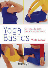 Yoga Basics: Stretches to Tone, Energise and De-stress (Pyramid Paperbacks), Vim