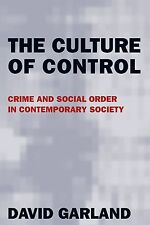 The Culture of Control: Crime and Social Order in Contemporary Society by...