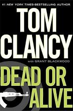 Dead or Alive by Grant Blackwood and Tom Clancy (2010, Hardcover)- RETAIL-ENGLIS