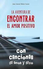Con Canciones de Amor y Sexo : Diario Emocional, Reflexivo y Neorromántico...