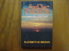 "ELIZABETH B. BROWN Signed  Book(""SUNRISE TOMORROW""- 1988 First Edition Hardback)"