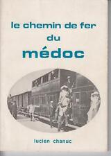 CHANUC Lucien / Un centenaire - Le chemin de fer du Médoc Edité à Bordeaux 1973.