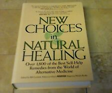 New Choices in Natural Healing : Over 1,800 of the Best Self-Help Remedies...