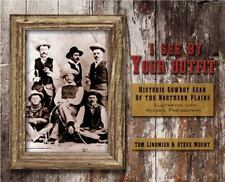 I See By Your Outfit Book: Historic Cowboy Gear of the Northern Plains~SASS~NEW