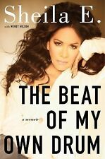 HARDCOVER BOOK : The Beat of My Own Drum A Memoir by Sheila E. 2014 1st Edition