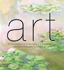 ART: The World of Art, from Aboriginal to American Pop, Renaissance Masters to P