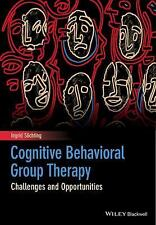 Cognitive Behavioral Group Therapy : Challenges and Opportunities by Ingrid...