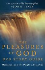 The Pleasures of God Study Guide: Meditations on God's Delight in Being God, Des