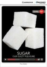 Sugar: Our Guilty Pleasure Low Intermediate Book with Online Access by Theo...