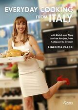 Everyday Cooking from Italy : 400 Quick and Easy Recipes by Benedetta Parodi...