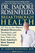 Dr. Isadore Rosenfeld's Breakthrough Health 2004 :157 Up-to-the Minute.Hardcover