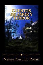 Cuentos de Amor y Terror by Nelson Cordido Rovati (2013, Paperback, Large Type)
