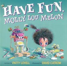 Have Fun, Molly Lou Melon by Patty Lovell (2012, Hardcover)