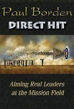 Direct Hit: Aiming Real Leaders at the Mission Field