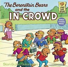 First Time Books: The Berenstain Bears and the In-Crowd by Jan Berenstain and...