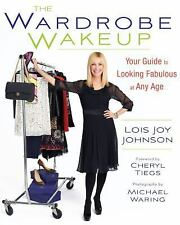 THE WARDROBE WAKEUP: Your Guide to Looking Fabulous at Any Age  Lois Joy Johnson