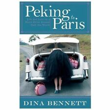 Peking to Paris: Life and Love on a Short Drive Around Half the World-ExLibrary