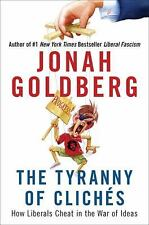 The Tyranny of Cliches: How Liberals Cheat in the War of Ideas-ExLibrary