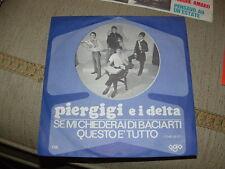 """PIERGIGI E I DELTA """" SE MI CHIEDERAI DI BACIARTI -QUESTO E' TUTTO"""" ITALY'67 BEAT"""