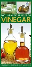 Practical Household Uses of Vinegar : Home Cures, Recipes, Everyday Hints and...