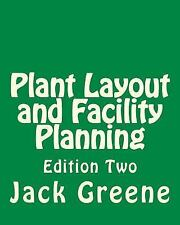Plant Layout and Facility Planning : Edition Two by Jack Greene (2013,...