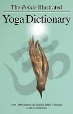 Polair Illustrated Yoga Dictionary: Over 1200 Sanskrit and English Terms...