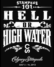 2013 Calgary Stampede - Hell or High Water Poster, 8x10 B&W Photo